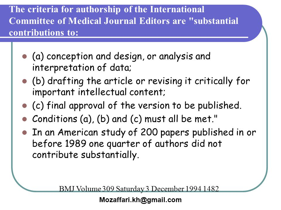 Mozaffari.kh@gmail.com The criteria for authorship of the International Committee of Medical Journal Editors are