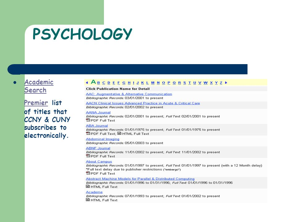PSYCHOLOGY Academic Search Premier list of titles that CCNY & CUNY subscribes to electronically.