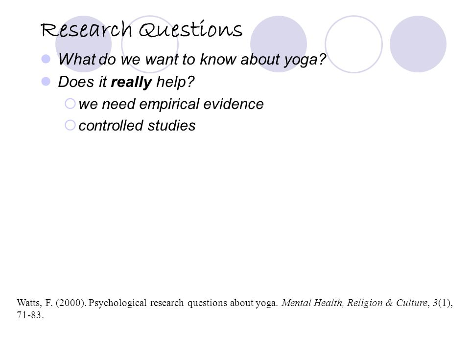Research Questions What do we want to know about yoga.