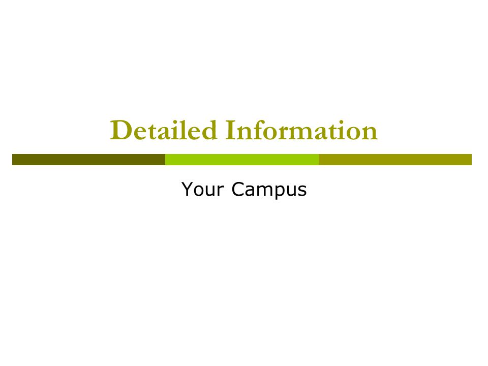 Detailed Information Your Campus