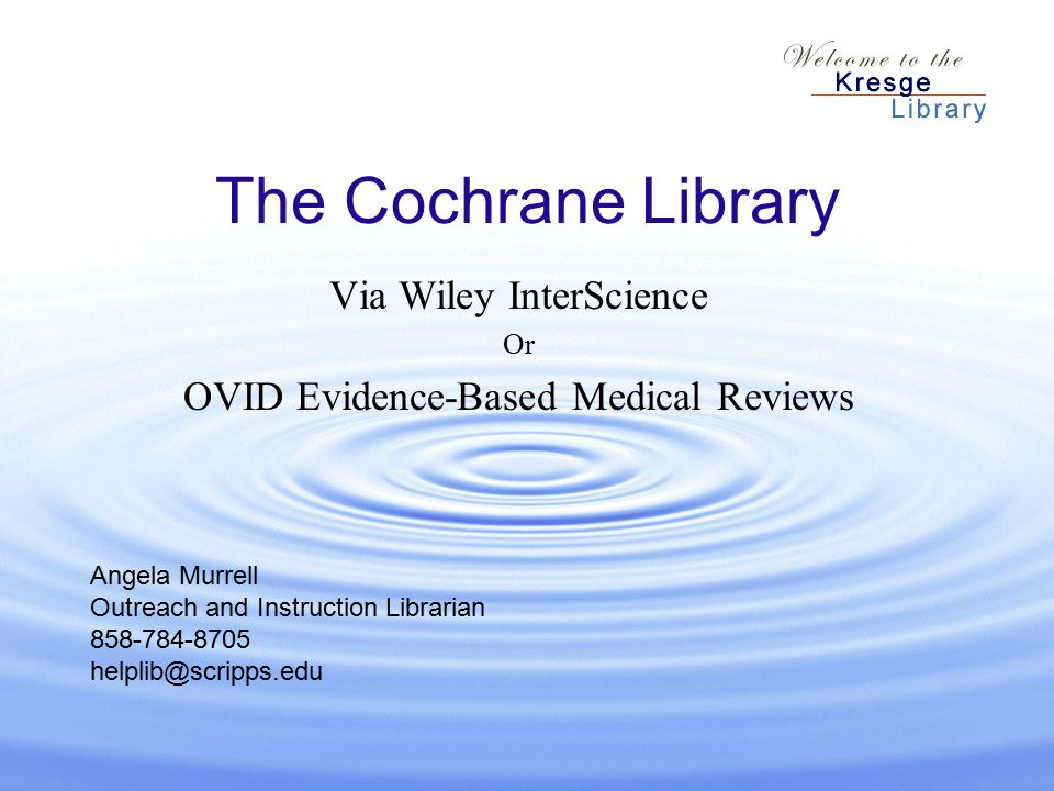 The Cochrane Library Keyword search Browse by database or topic Advanced search