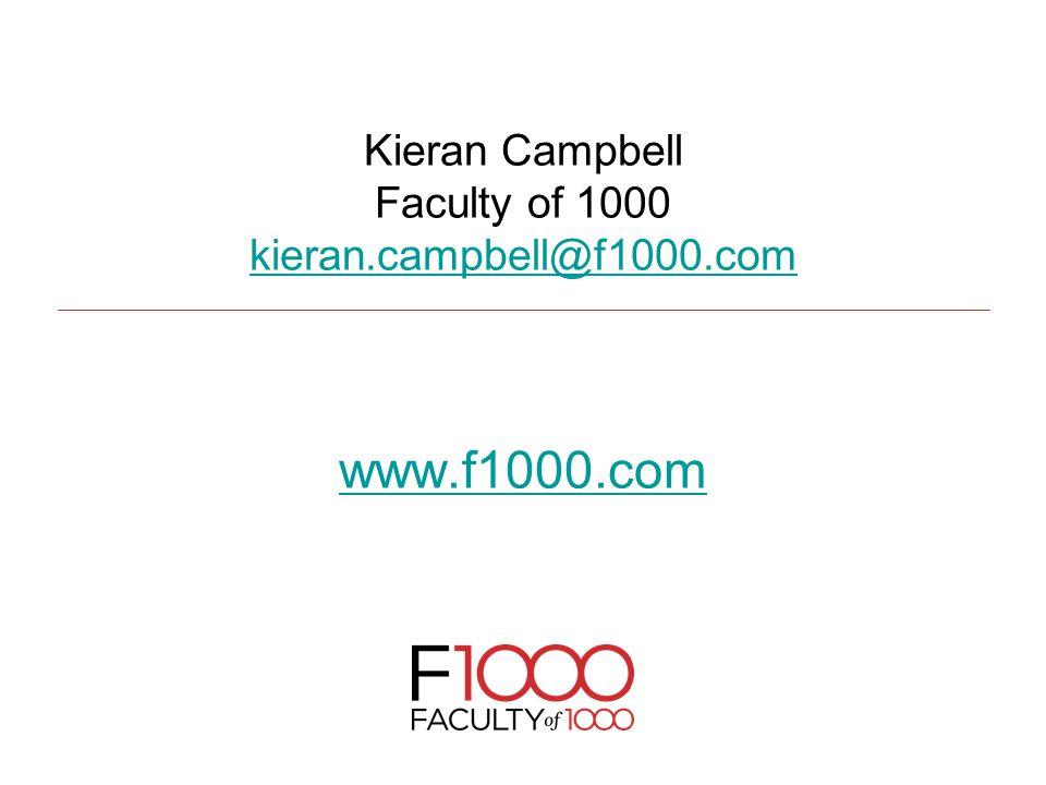 Kieran Campbell Faculty of 1000 kieran.campbell@f1000.com www.f1000.com