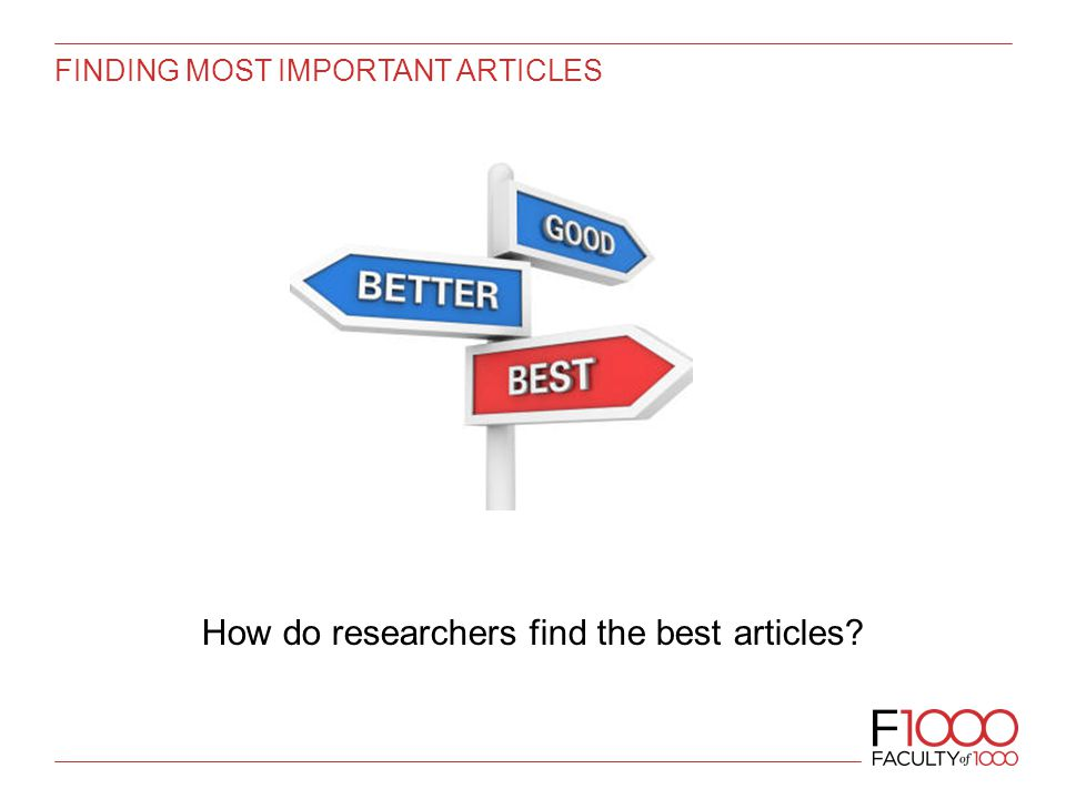 FINDING MOST IMPORTANT ARTICLES How do researchers find the best articles