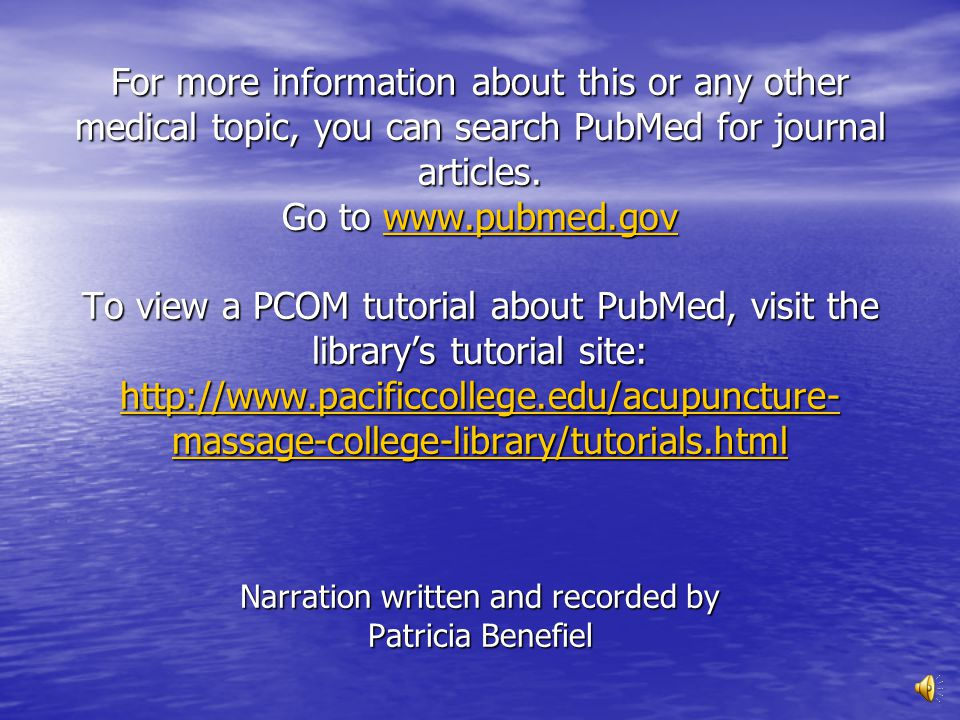 For more information about this or any other medical topic, you can search PubMed for journal articles.