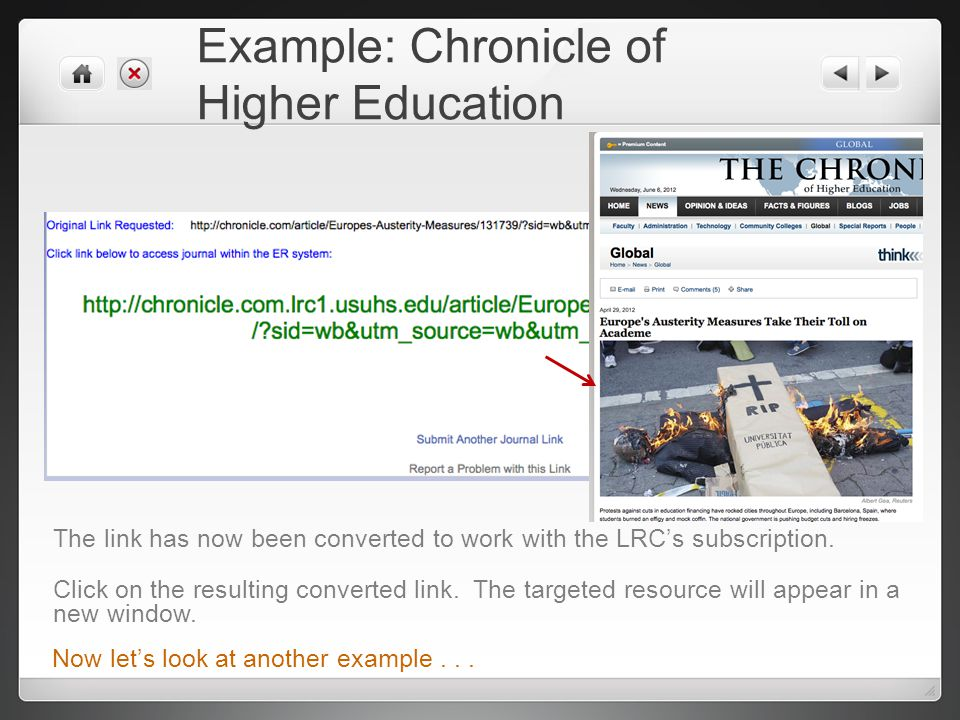 Example: Chronicle of Higher Education The link has now been converted to work with the LRC's subscription.