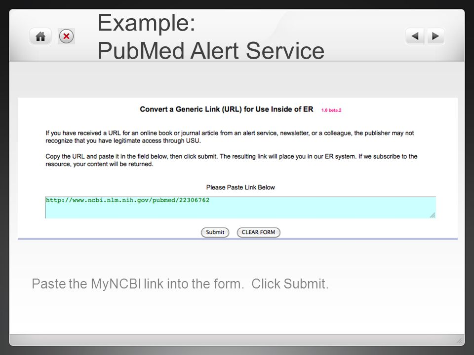 Example: PubMed Alert Service Paste the MyNCBI link into the form. Click Submit.
