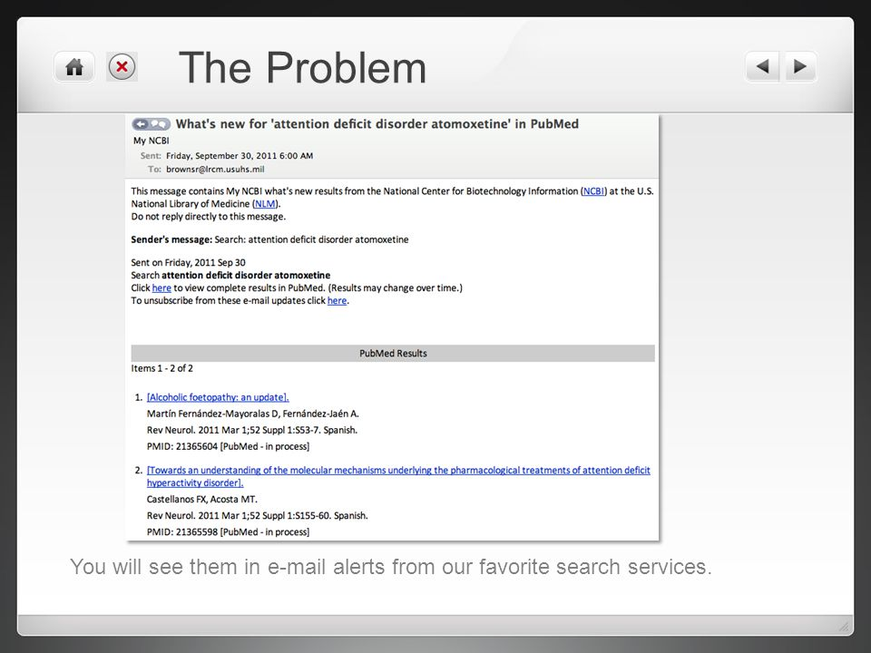 The Problem You will see them in e-mail alerts from our favorite search services.
