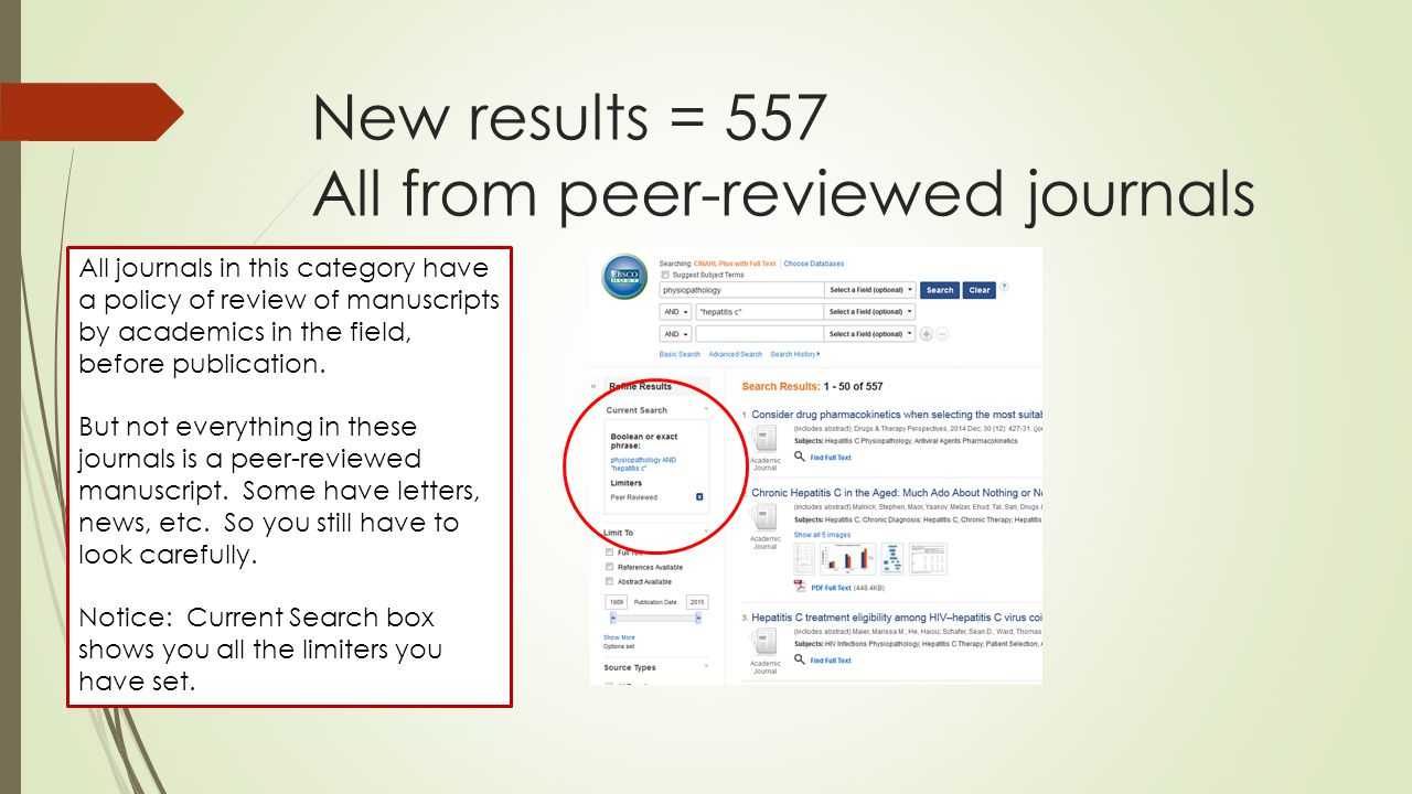 New results = 557 All from peer-reviewed journals All journals in this category have a policy of review of manuscripts by academics in the field, before publication.
