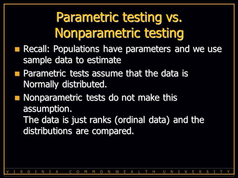 V I R G I N I A C O M M O N W E A L T H U N I V E R S I T Y Parametric testing vs.