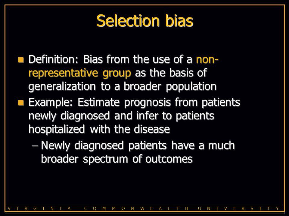 V I R G I N I A C O M M O N W E A L T H U N I V E R S I T Y Selection bias Selection bias.