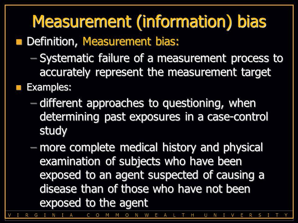 V I R G I N I A C O M M O N W E A L T H U N I V E R S I T Y Measurement bias.