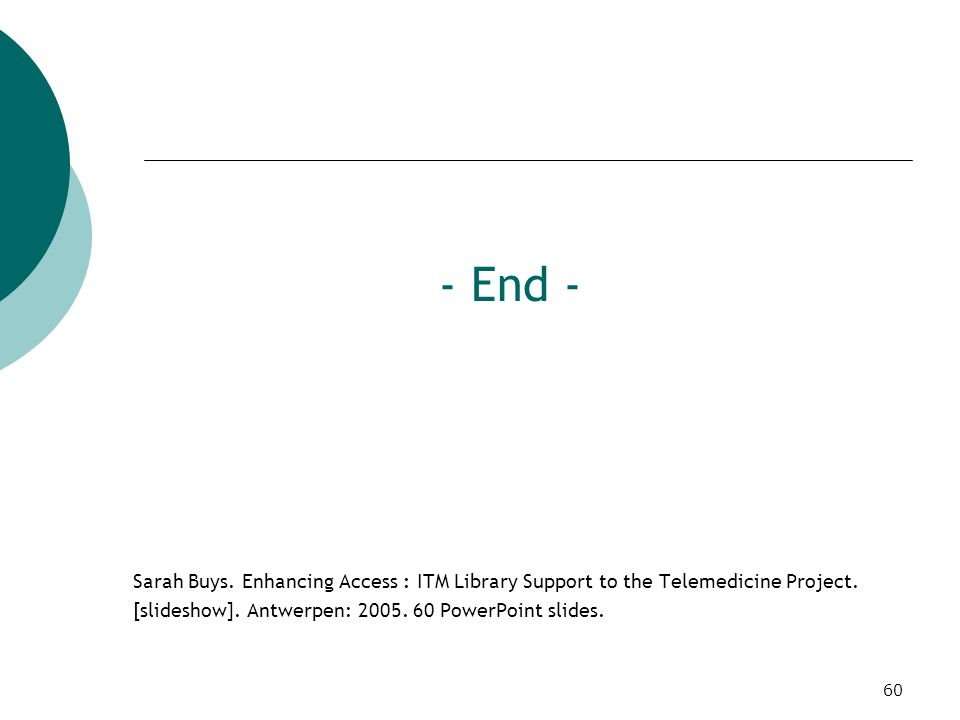 60 - End - Sarah Buys. Enhancing Access : ITM Library Support to the Telemedicine Project.