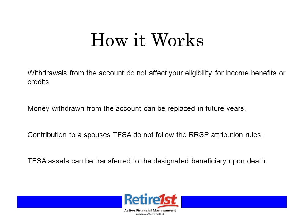 How it Works Withdrawals from the account do not affect your eligibility for income benefits or credits.