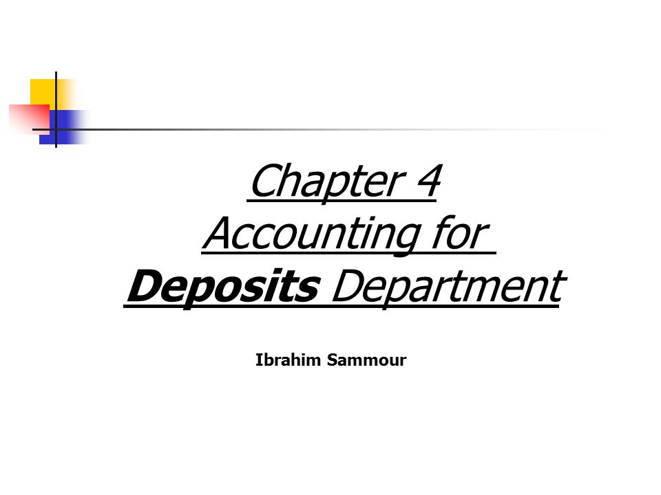 Chapter 4 Accounting for Deposits Department Ibrahim Sammour