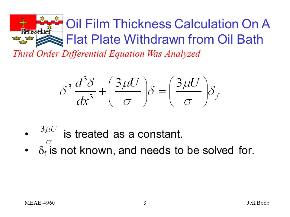 Oil Film Thickness Calculation On A Flat Plate Withdrawn from Oil Bath Jeff BodeMEAE-49603 is treated as a constant.