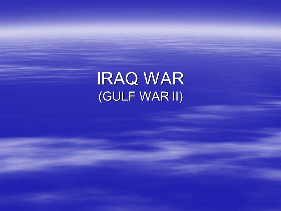 IRAQ WAR (GULF WAR II)