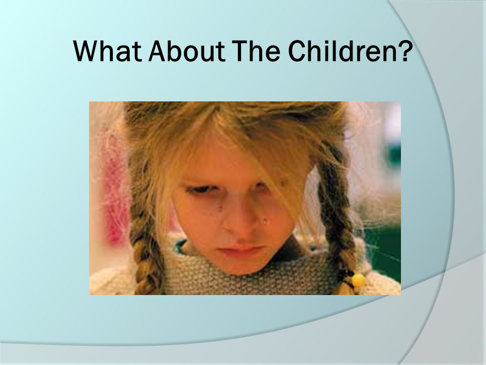 Children Living with Domestic Violence  May not outwardly exhibit cues of witnessed violence.