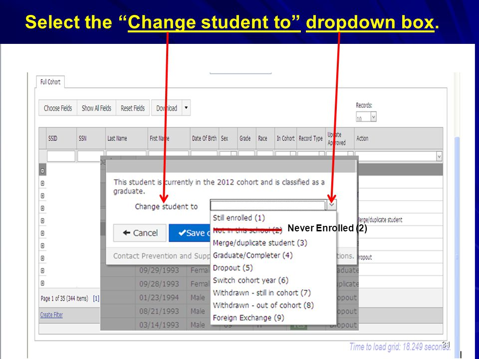 31 Select the Change student to dropdown box. Never Enrolled (2)