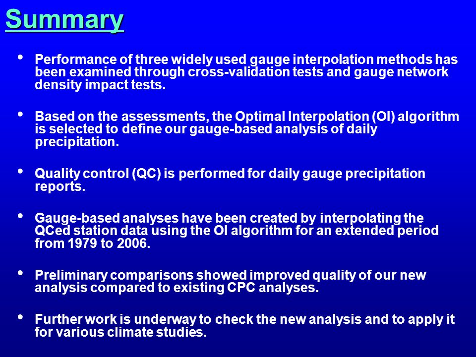 Summary Performance of three widely used gauge interpolation methods has been examined through cross-validation tests and gauge network density impact tests.