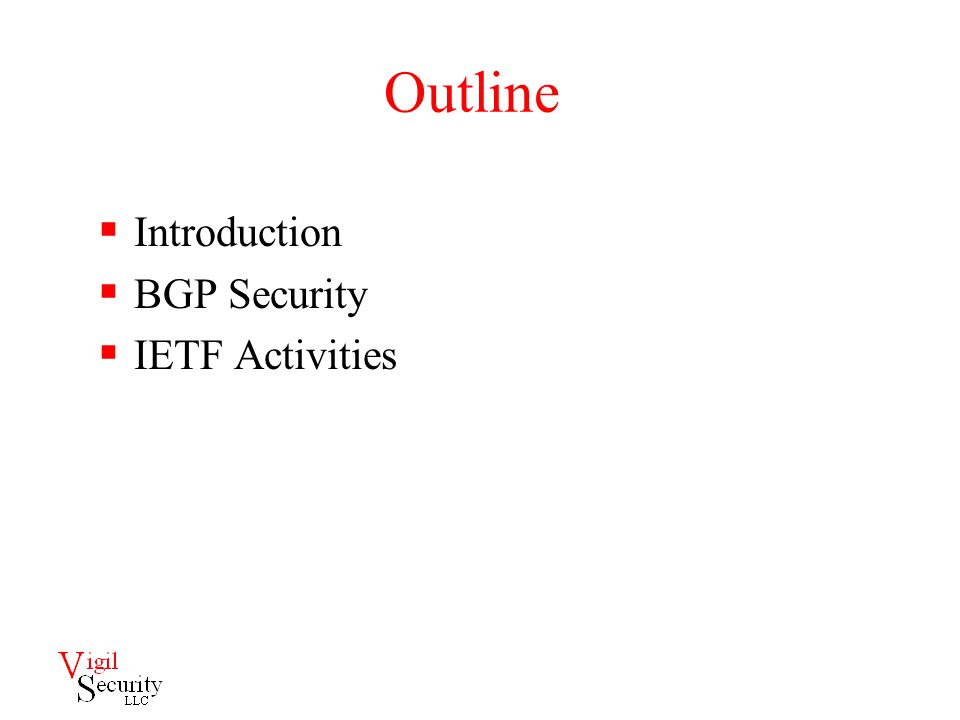 Outline  Introduction  BGP Security  IETF Activities