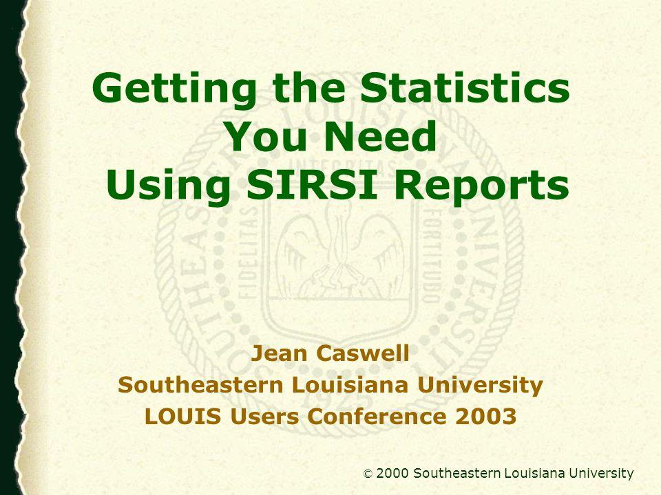 © 2000 Southeastern Louisiana University Additional Information Jean Caswell jcaswell@selu.edu http://www.selu.edu/Academics/Faculty/jcaswell/
