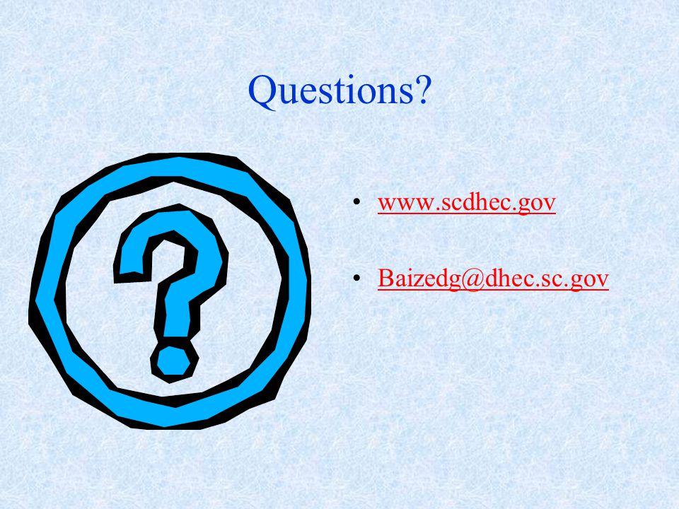 Questions www.scdhec.gov Baizedg@dhec.sc.gov