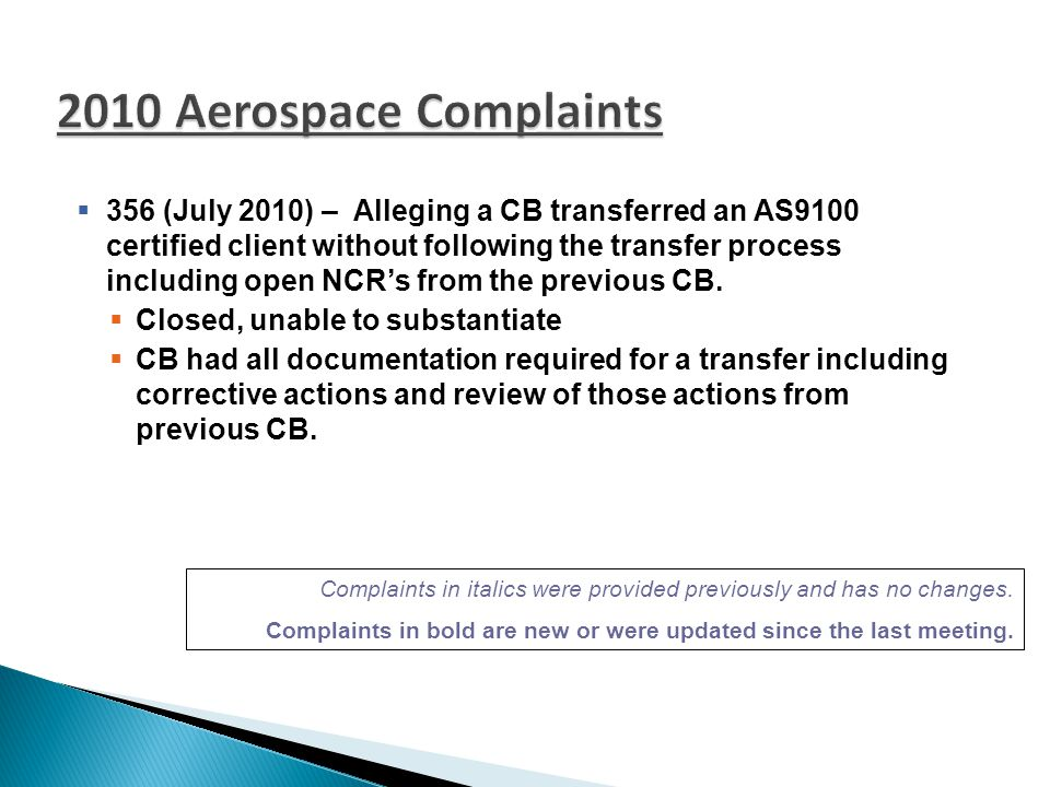  356 (July 2010) – Alleging a CB transferred an AS9100 certified client without following the transfer process including open NCR's from the previous CB.