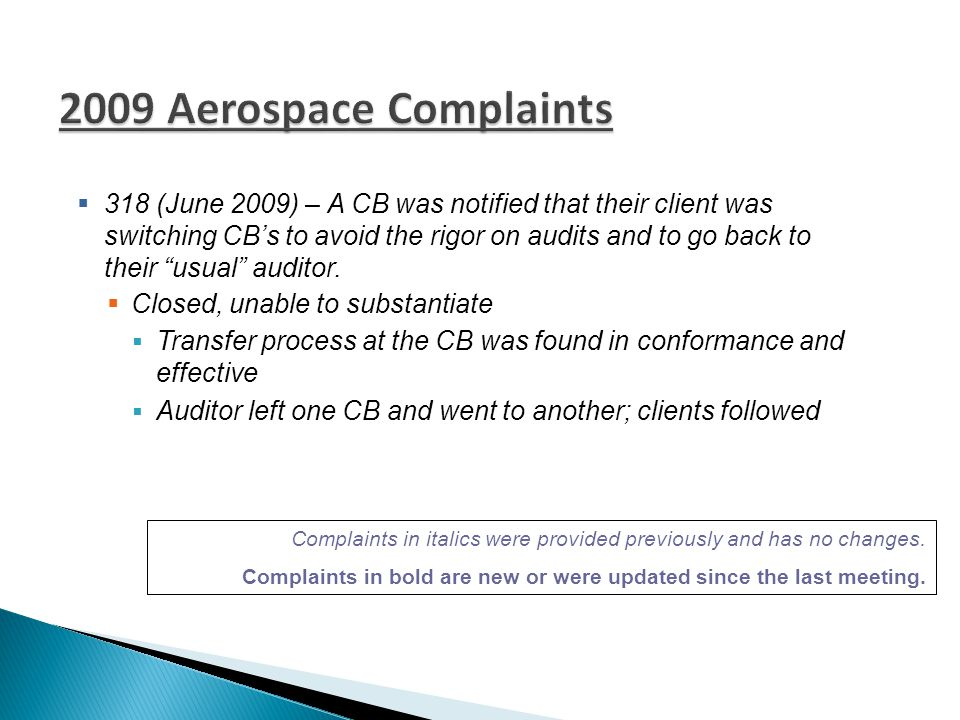  318 (June 2009) – A CB was notified that their client was switching CB's to avoid the rigor on audits and to go back to their usual auditor.