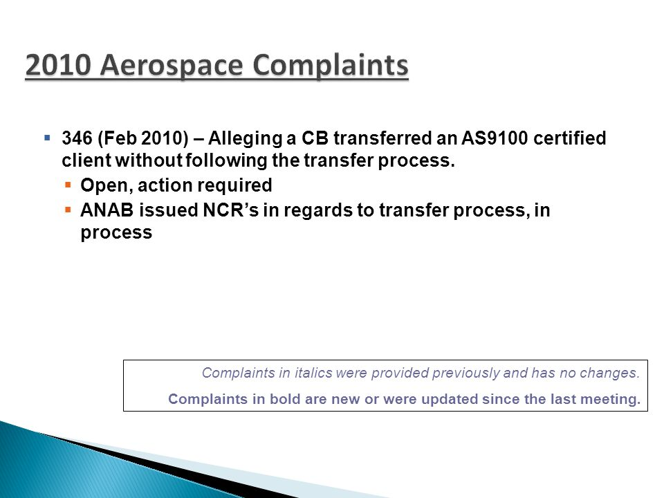  Office Assessments  20 NCR's to aerospace requirements during 31 office assessments  3 majors (2 originally minor, escalated due to timing)  129 NCR's to ISO 17021 or general requirements during 31 office assessments  15 majors (3 originally minor, escalated due to timing)  Witnessed Audits  46 (13 to AS requirements) NCR's issued during 33 witnessed audits  10 majors