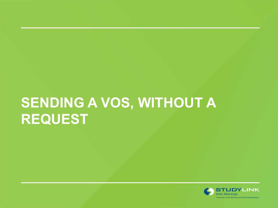 SENDING A VOS, WITHOUT A REQUEST