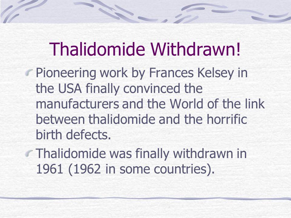 Thalidomide Withdrawn.