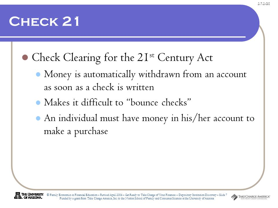2.7.2.G1 © Family Economics & Financial Education – Revised April 2006 – Get Ready to Take Charge of Your Finances – Depository Institution Discovery – Slide 7 Funded by a grant from Take Charge America, Inc.