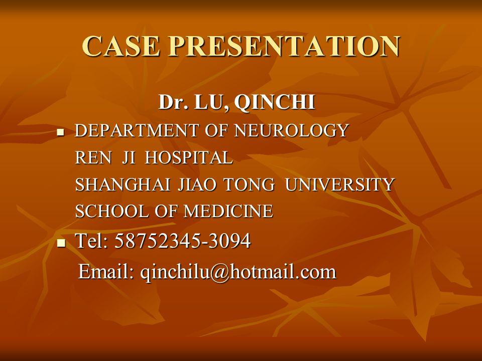CASE PRESENTATION Dr. LU, QINCHI Dr.