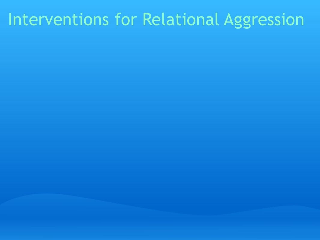 Interventions for Relational Aggression