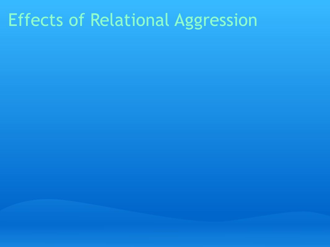 Effects of Relational Aggression