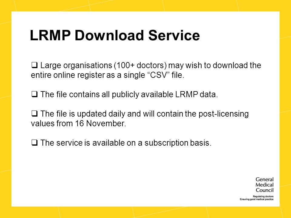LRMP Download Service  Large organisations (100+ doctors) may wish to download the entire online register as a single CSV file.