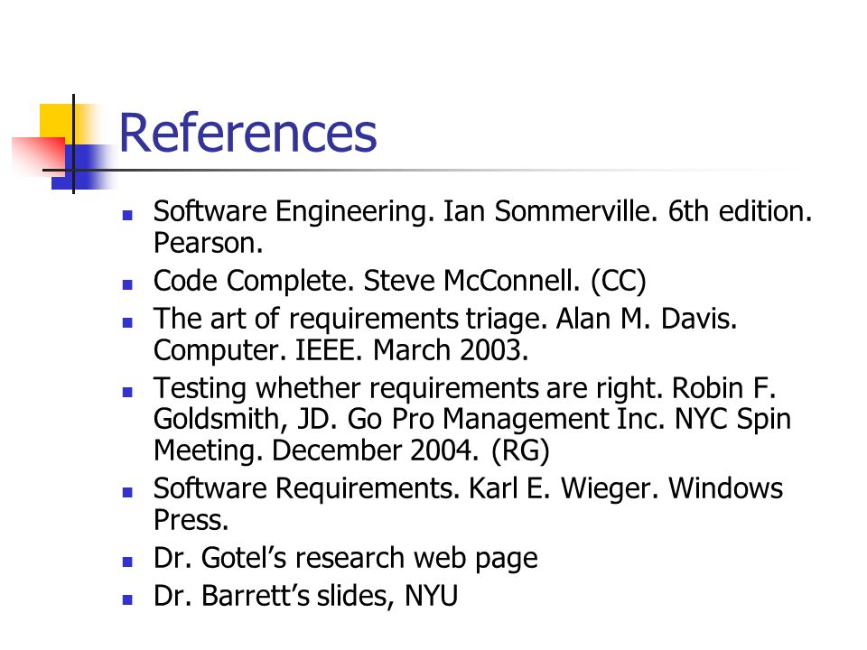 References Software Engineering. Ian Sommerville.