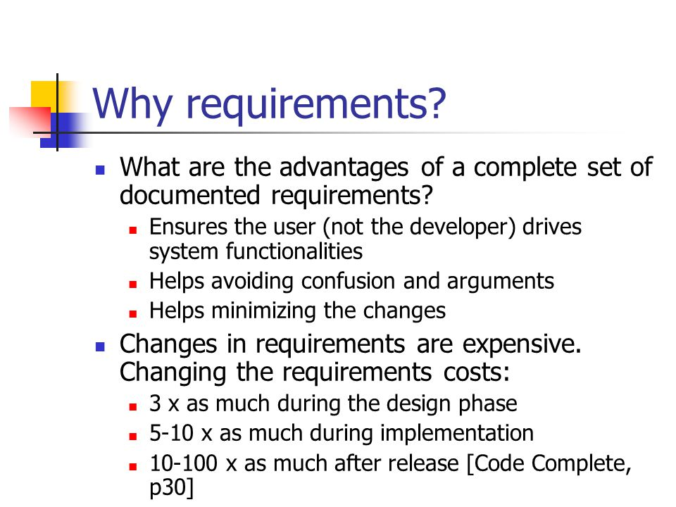 Why requirements. What are the advantages of a complete set of documented requirements.