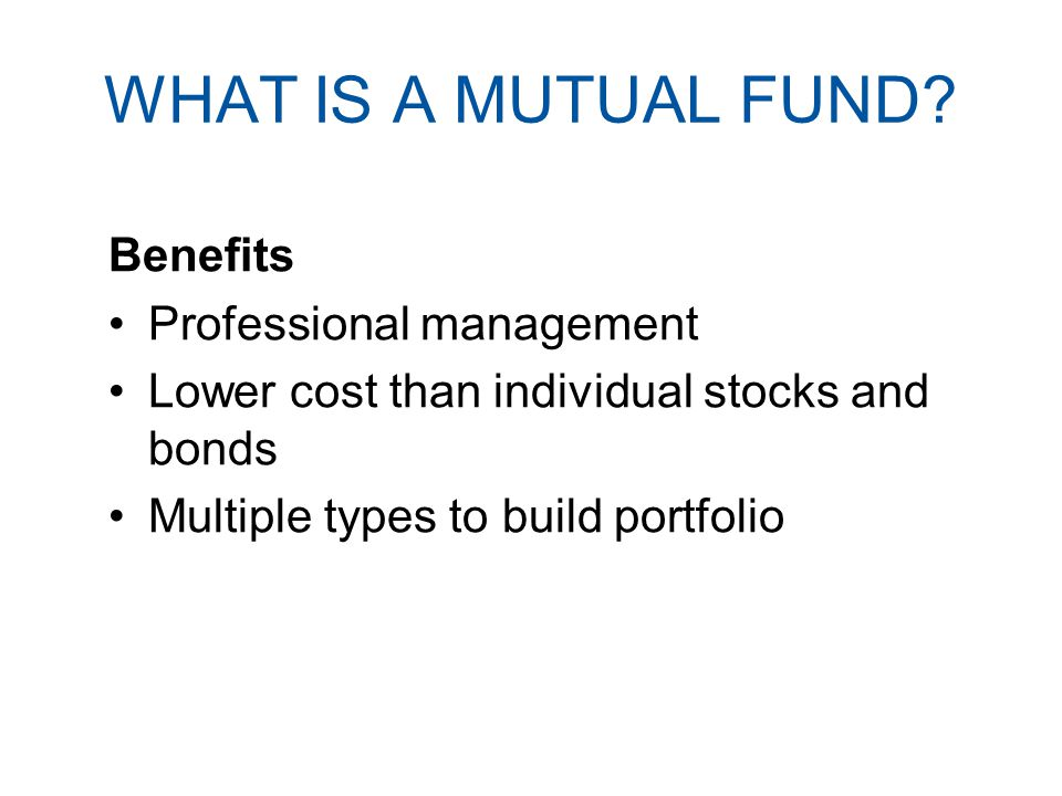 WHAT IS A MUTUAL FUND.