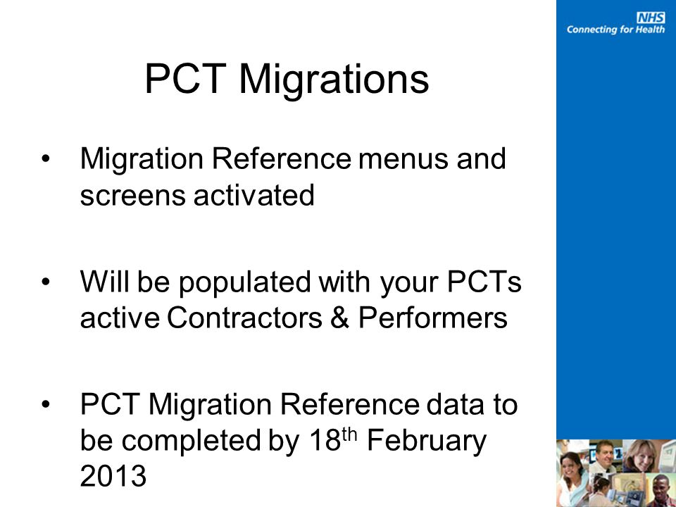 PCT Migrations Migration Reference menus and screens activated Will be populated with your PCTs active Contractors & Performers PCT Migration Referenc