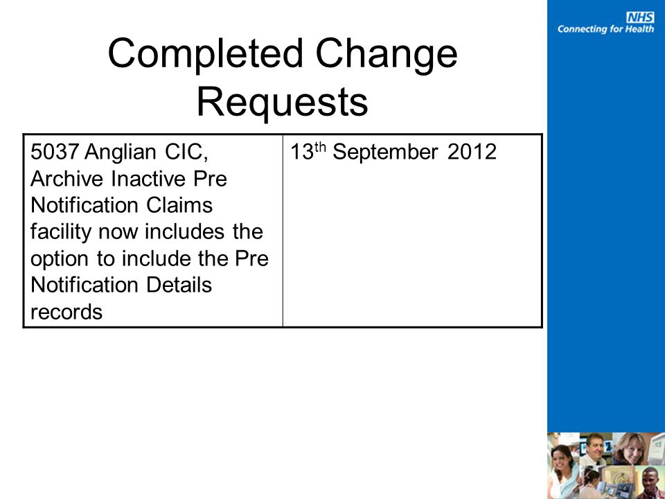 Completed Change Requests 5037 Anglian CIC, Archive Inactive Pre Notification Claims facility now includes the option to include the Pre Notification Details records 13 th September 2012
