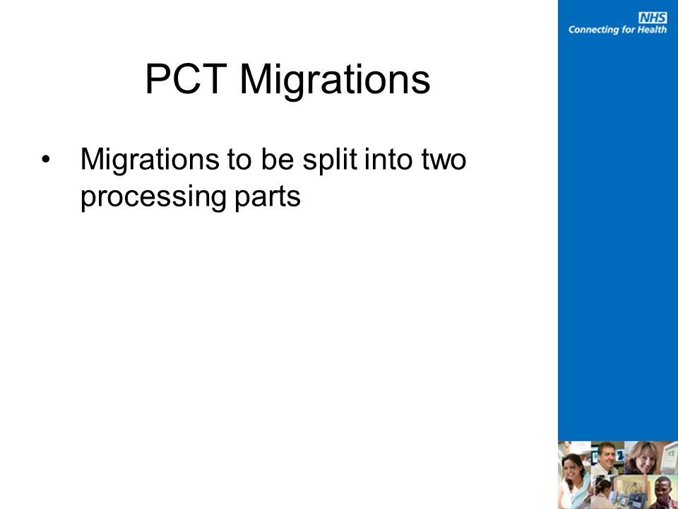 PCT Migrations Migrations to be split into two processing parts