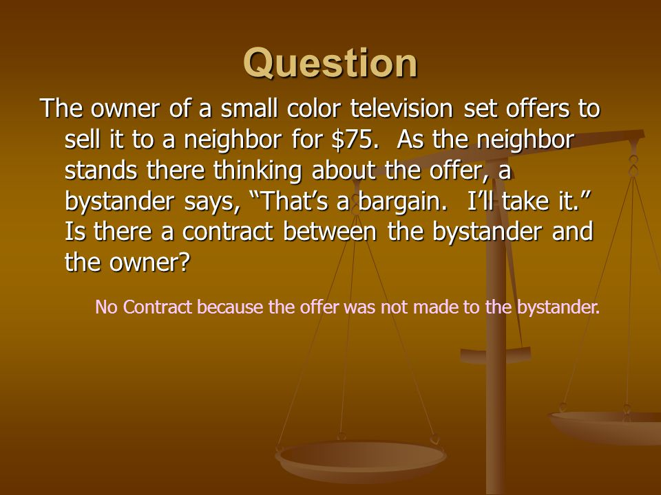 Question The owner of a small color television set offers to sell it to a neighbor for $75.