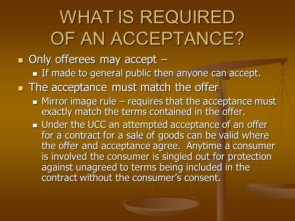 WHAT IS REQUIRED OF AN ACCEPTANCE.