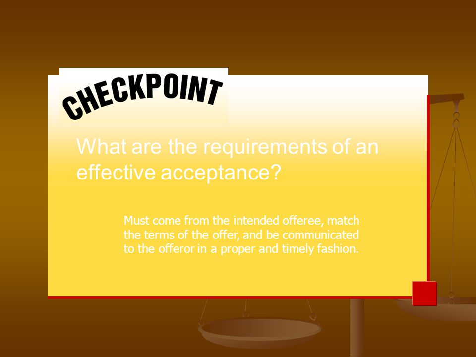 What are the requirements of an effective acceptance.