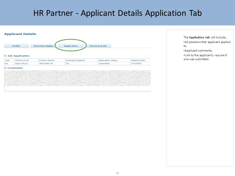 HR Partner - Applicant Details Application Tab The Application tab will include… All positions that applicant applied to.