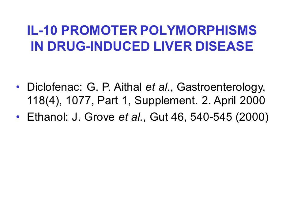 Diclofenac: G. P. Aithal et al., Gastroenterology, 118(4), 1077, Part 1, Supplement. 2. April 2000 Ethanol: J. Grove et al., Gut 46, 540-545 (2000) IL