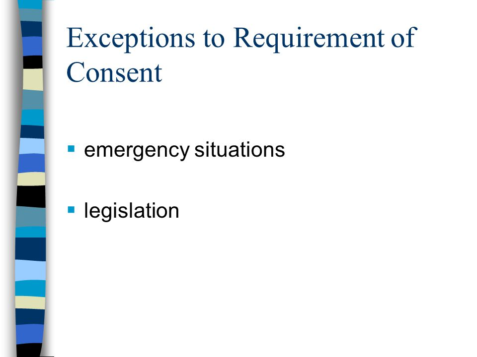 1.Emergencies  may treat without consent if: 1.