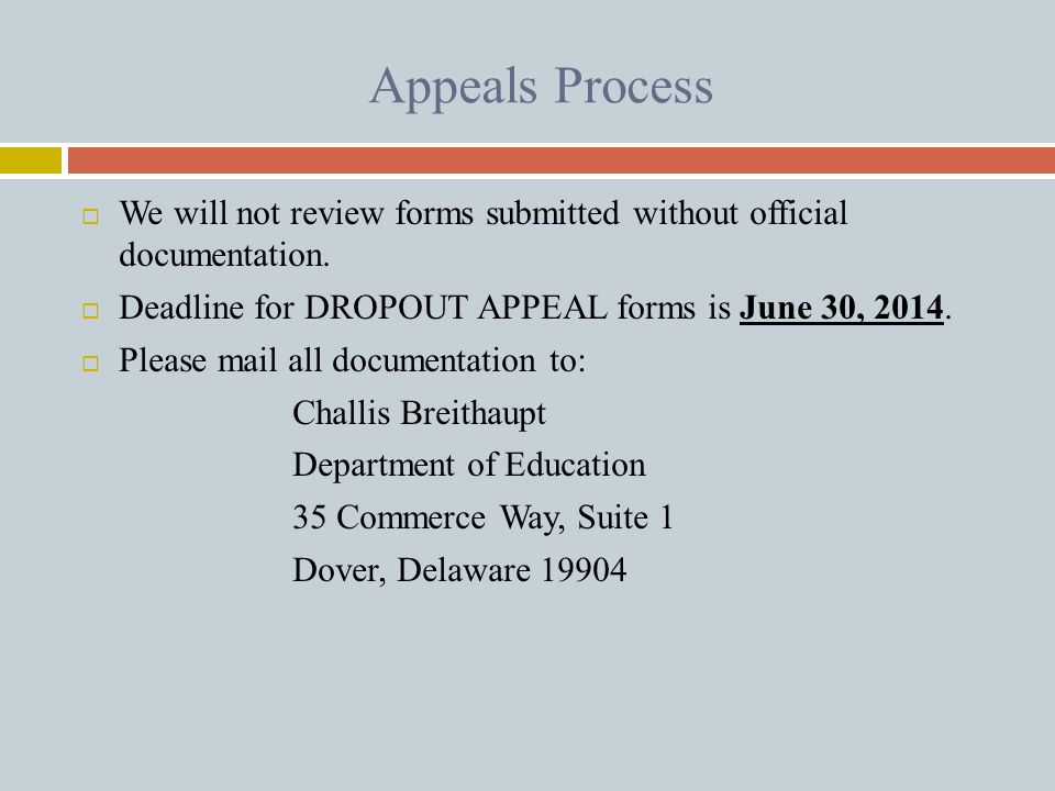 Appeals Process  We will not review forms submitted without official documentation.  Deadline for DROPOUT APPEAL forms is June 30, 2014.  Please ma