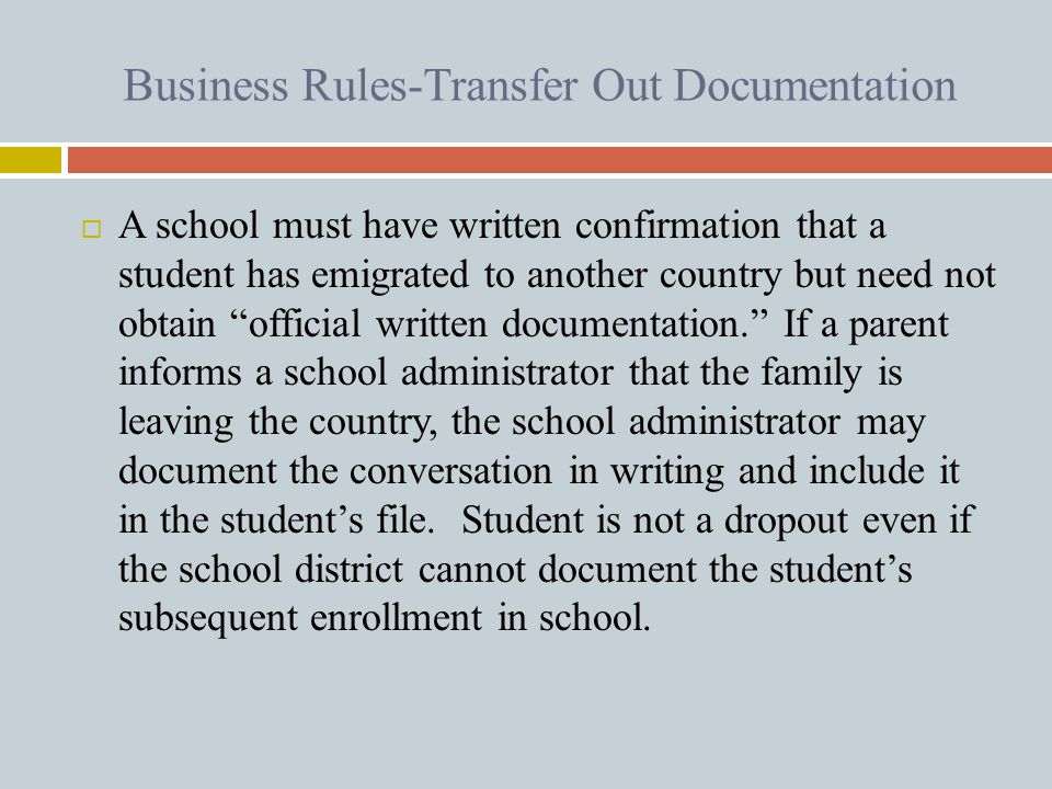 Business Rules-Transfer Out Documentation  A school must have written confirmation that a student has emigrated to another country but need not obtai